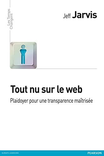 9782744064937: tout nu sur le web ; plaidoyer pour une transparence responsable