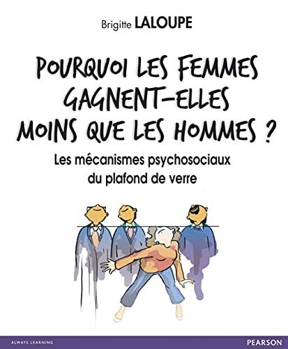 9782744064944: Pourquoi les femmes gagnent-elles moins que les hommes ?: Les mécanismes psychosociaux du plafond de verre