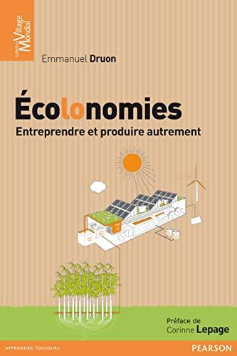 9782744065187: Écolonomies: Entreprendre et produire autrement
