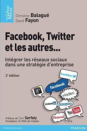 9782744065224: Facebook, Twitter et les autres...