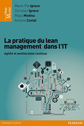 9782744065446: La pratique du lean management dans l'IT : Agilit� et am�lioration continue (Village mondial)