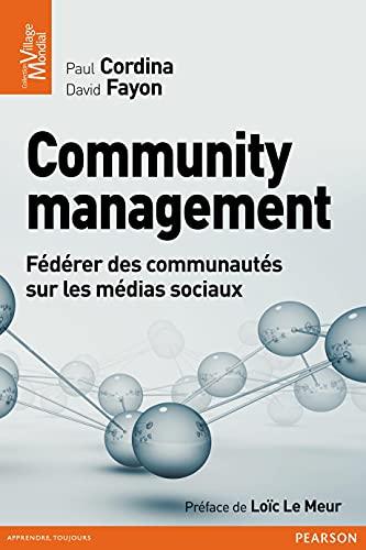 9782744065514: Community management: F�d�rer des communaut�s sur les m�dias sociaux