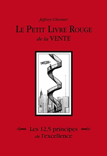 9782744065644: Le Petit livre rouge de la vente: Les 12,5 principes de l'excellence