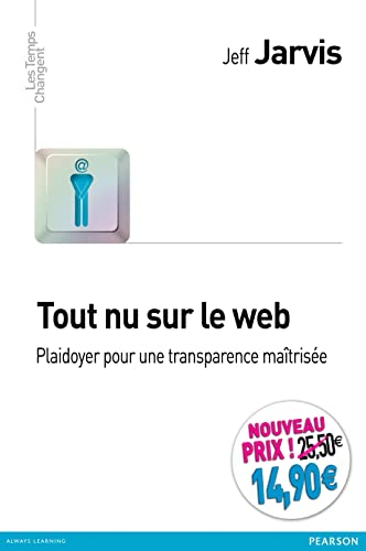 9782744065934: Tout nu sur le web : Plaidoyer pour une transparence ma�tris�e