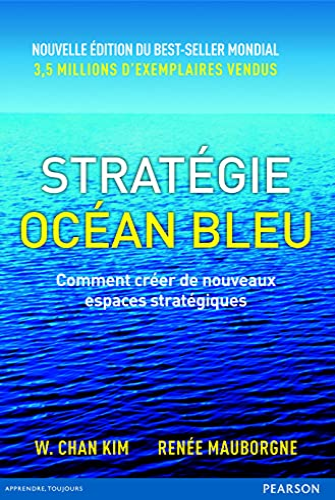 9782744066306: stratégie océan bleu ; comment créer de nouveaux espaces stratégiques (2e édition)