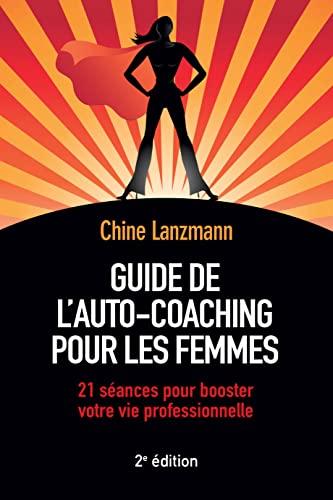 9782744066702: Guide de l'auto-coaching pour les femmes : 21 séances pour booster votre vie professionnelle