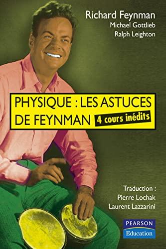 PHYSIQUE: LES ASTUCES DE FEYNMAN, 4 cours: FEYNMAN R., GOTTLIEB
