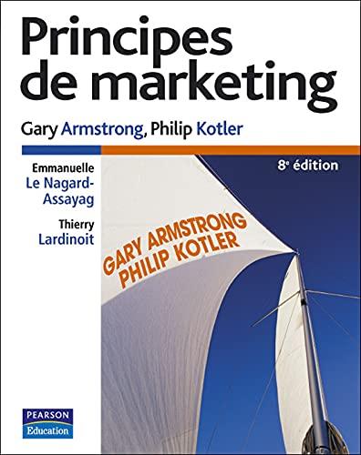 Principes de marketing: Gary Armstrong; Philip