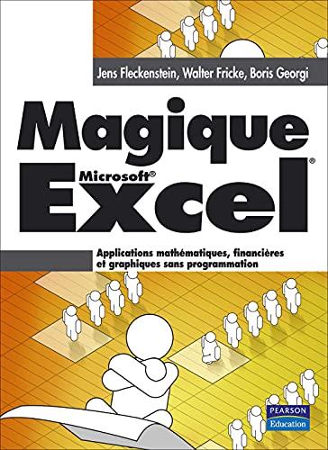 9782744072420: Magique Excel: Applications mathématiques, financières et graphiques sans programmation