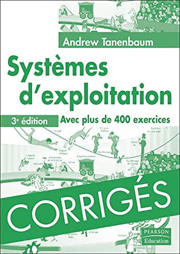 Corrigés de systèmes d'exploitation 3ème Ed. (French Edition) (2744073008) by Andrew Tanenbaum
