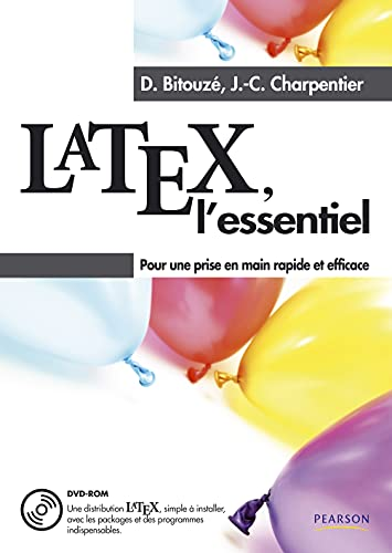 9782744074516: LaTeX, l'essentiel + DVD Rom: Pour une prise en main rapide et efficace