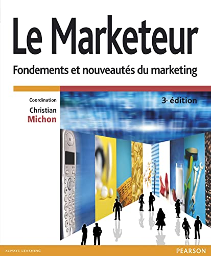 Le marketeur : Fondements et nouveautés du marketing: Michon, Christian ; Andr�ani, ...