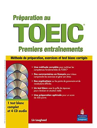 9782744074998: Préparation au TOEIC®: Premiers entrainements - Méthode de préparation, exercices et test blanc corrigés