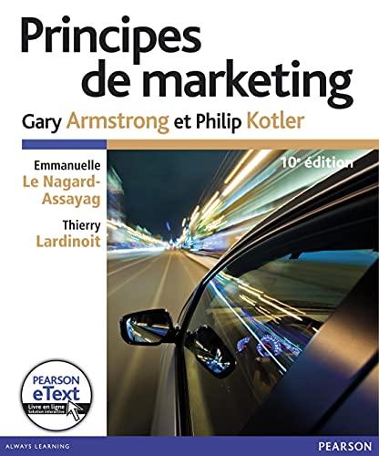 Principes de marketing 10e ed + etext: Gary Armstrong; Philip