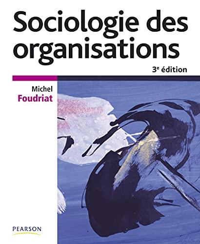 9782744075179: Sociologie des organisations 3e édition