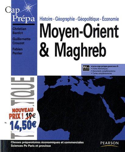 9782744075629: Moyen-Orient et Maghreb: Histoire - Géographie - Géopolitique - Economie