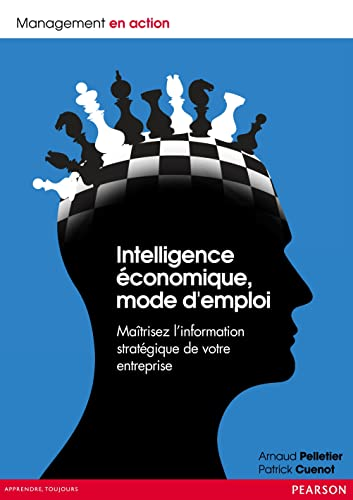 9782744075810: Intelligence économique, mode d'emploi: Maîtrisez l'information stratégique de votre entreprise