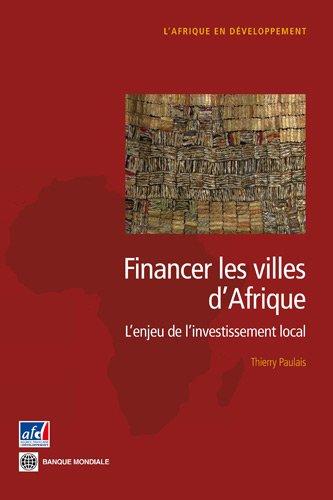 9782744076060: Financer les villes d'Afrique: L'enjeu de l'investissement local