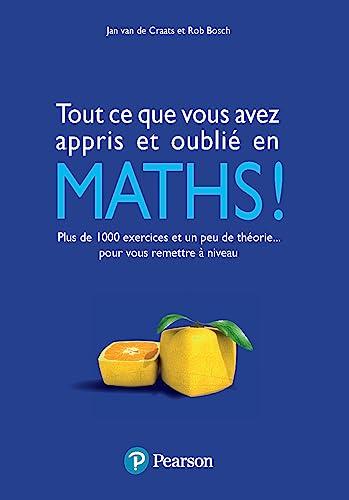 9782744076176: Tout ce que vous avez appris et oublié en Maths!