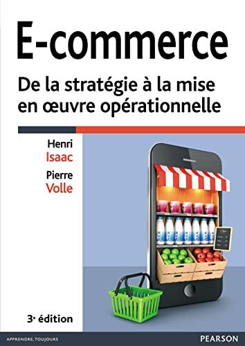 9782744076787: E-commerce: De la stratégie à la mise en oeuvre opérationnelle