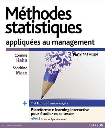 9782744076879: Méthodes statistiques appliquées au management: Pack Premium FR : Livre + eText + MyMathLab | version française - Licence étudiant 12 mois