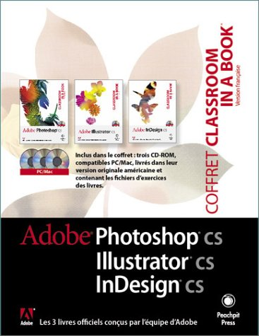 Coffret Creative Suite : Illustrator CS, Photoshop CS, InDesign CS (+ 3 CD-Rom): Adobe Press