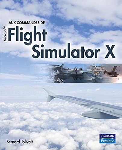 9782744091445: Aux commandes de Microsoft Flight Simulator X