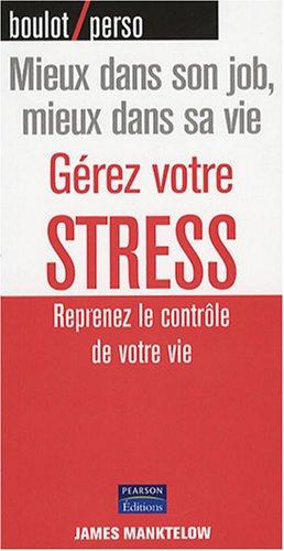 9782744091674: Gerez votre stress - Reprenez le contrôle de votre vie