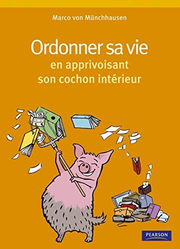 9782744091971: Organiser sa vie en apprivoisant son cochon int�rieur