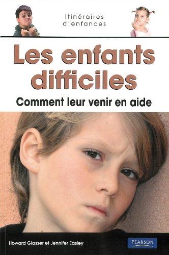 9782744092008: Les enfants difficiles : Comment leur venir en aide