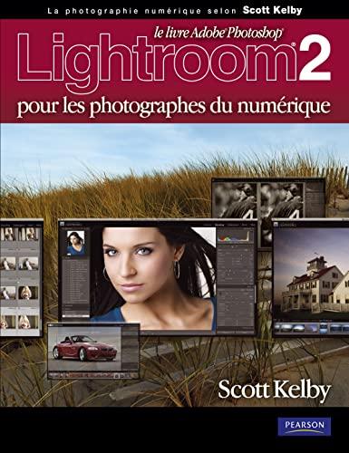 9782744092381: Lightroom 2 pour les photographes du numérique