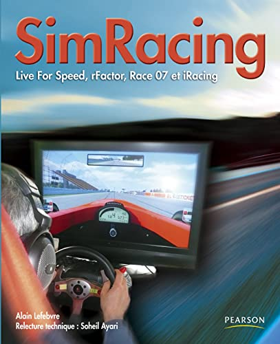 9782744092657: SimRacing: Live For Speed, rFactor, Race 07 et iRacing