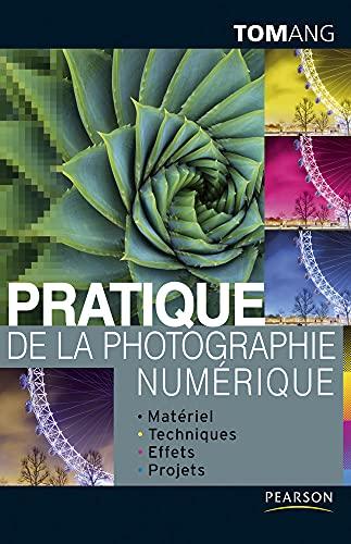 9782744092749: Pratique de la photographie numérique