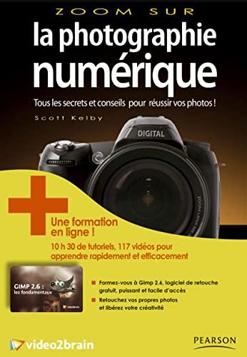 9782744093357: ZOOM SUR LA PHOTOGRAPHIE NUMERIQUE + GIMP 2.6