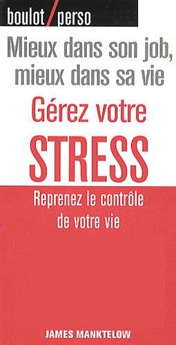 9782744093548: Gérez votre STRESS: Reprenez le contrôle de votre vie