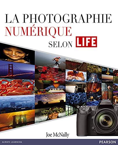 9782744093807: La photographie numérique selon LIFE