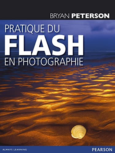 Pratique du flash en photographie (French Edition) (2744094196) by Bryan Peterson