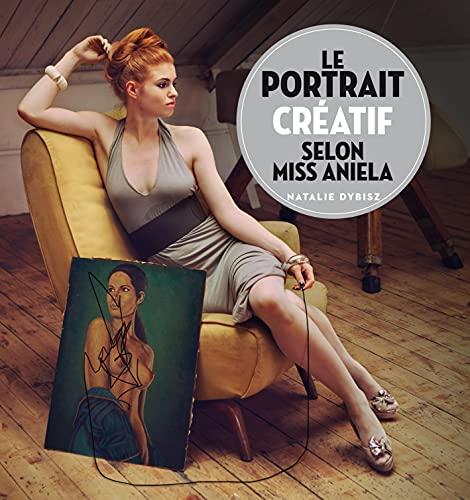 9782744094521: Le portrait créatif selon Miss Aniela