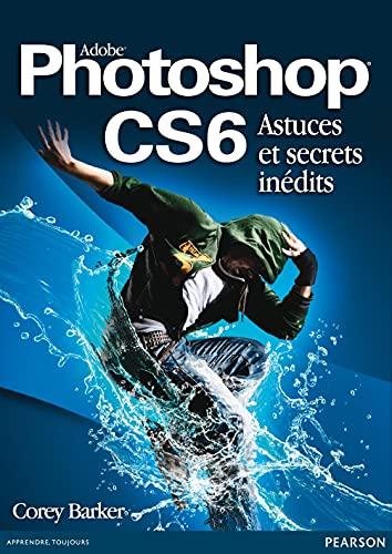 9782744094538: Photoshop CS6 Astuces et secrets inédits
