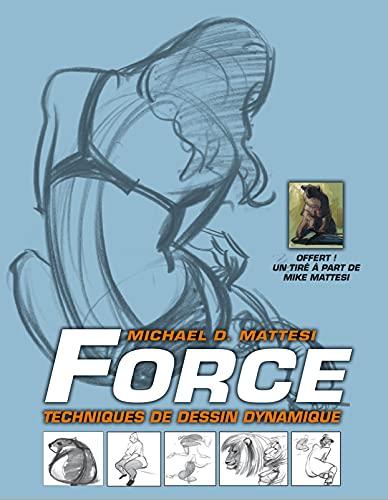 9782744094767: Force : Techniques de dessin dynamique