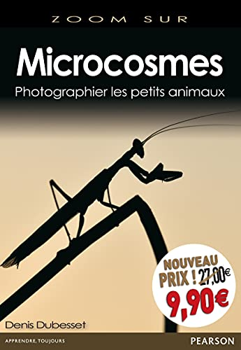 9782744095672: Microcosmes : Photographier les petits animaux