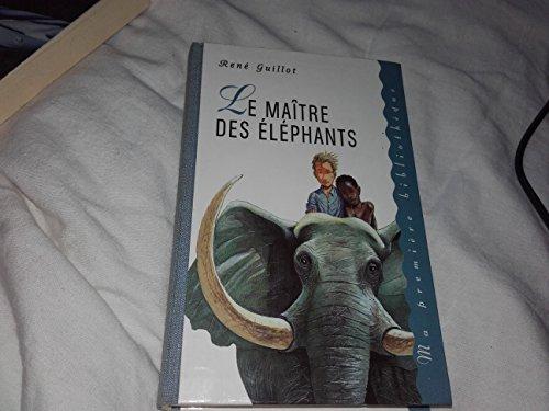 9782744100925: Le maître des éléphants (Ma première bibliothèque)