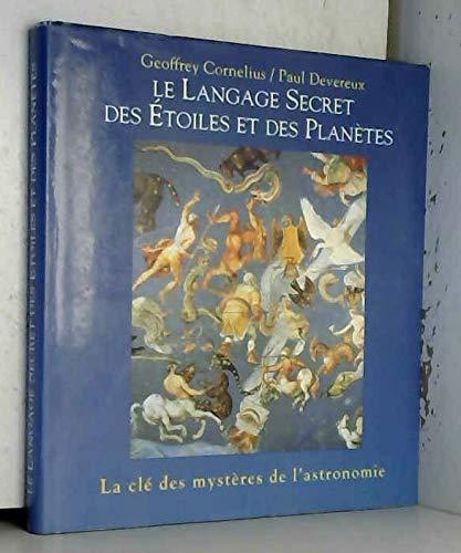 9782744102028: Le langage secret des étoiles et des planètes : La clé des mystères de l'astronomie