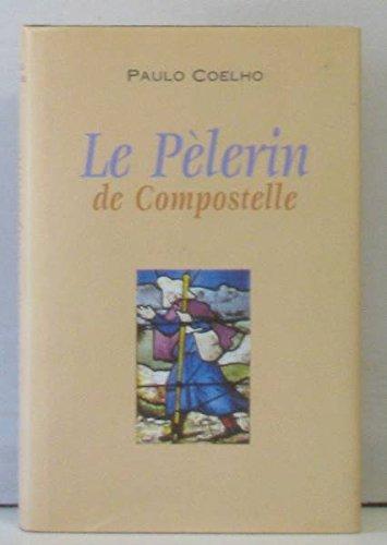 9782744102387: Le pèlerin de Compostelle