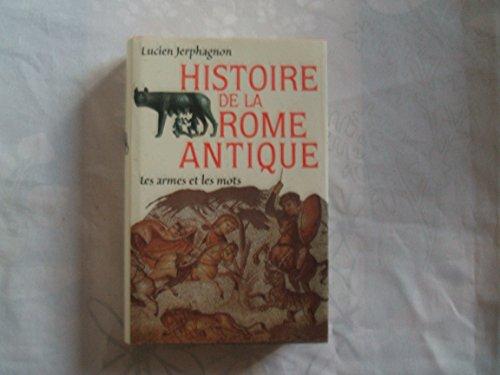 9782744103193: Histoire de la Rome Antique. Les Armes et les Mots.