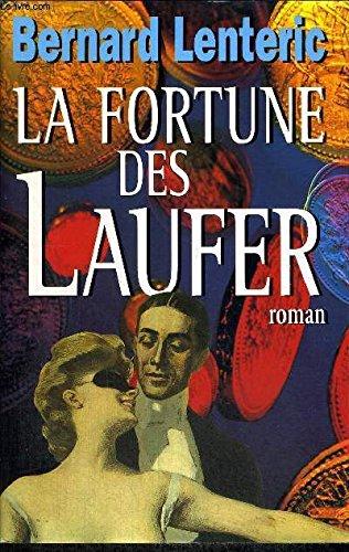 9782744103995: La Fortune Des Laufer