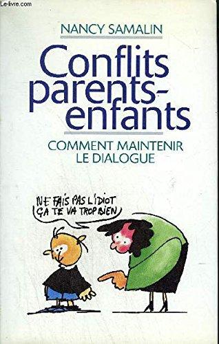 9782744104374: Conflits parents-enfants : Comment maintenir le dialogue