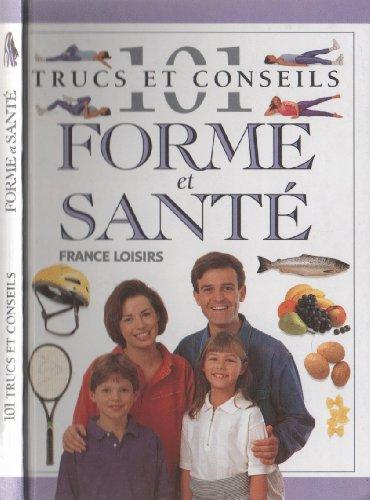 9782744106583: 101 Trucs Et Conseils Forme Et Sante