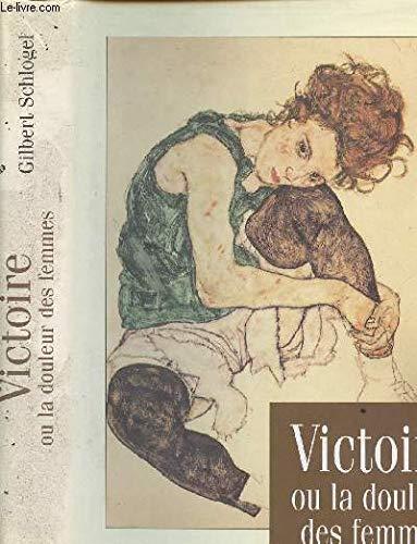 9782744106668: Victoire Ou La Douleur Des Femmes
