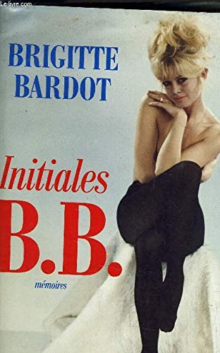 Initiales B.B : M?moires: Brigitte Bardot
